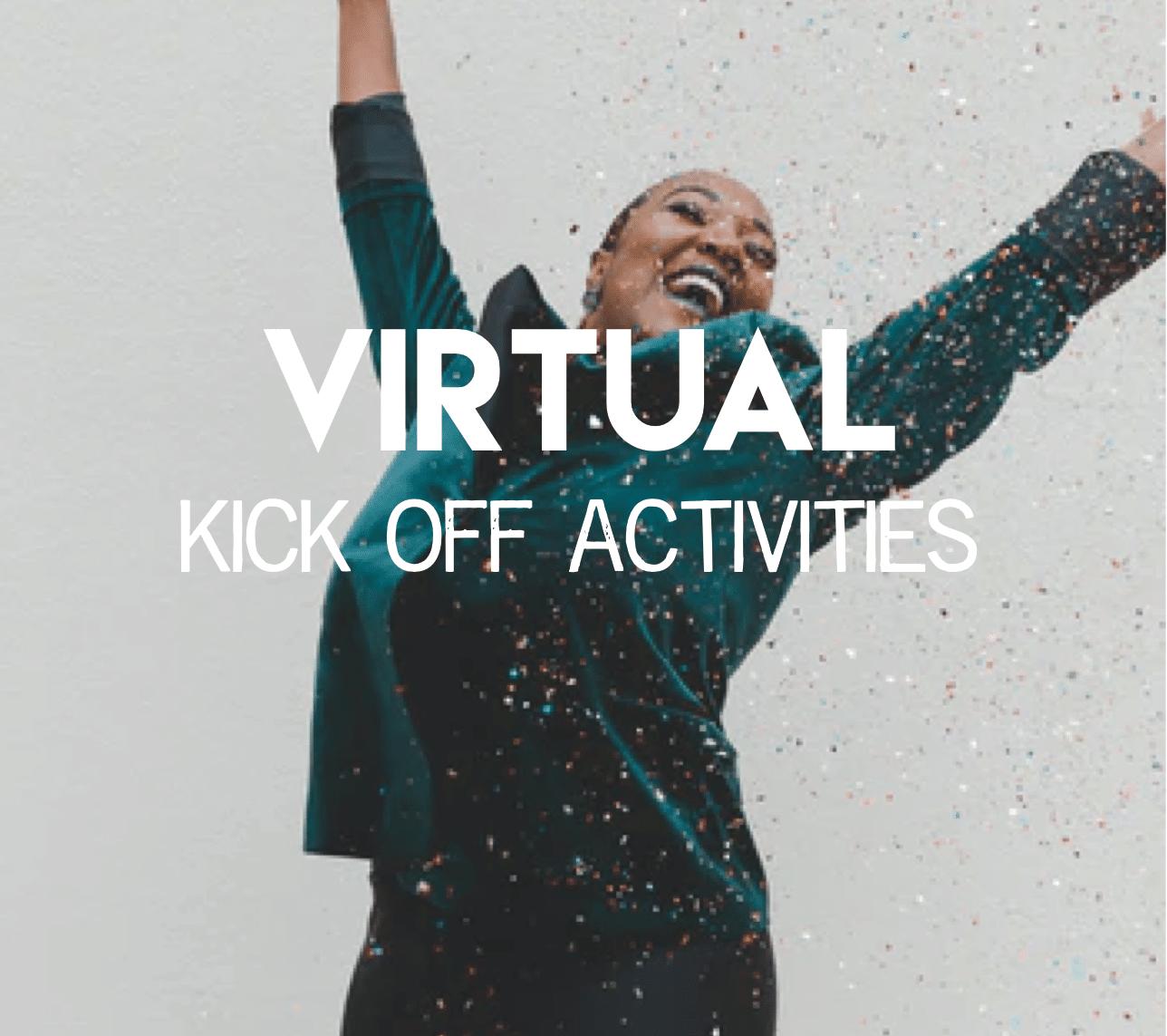 Virtual Kick Off Activities